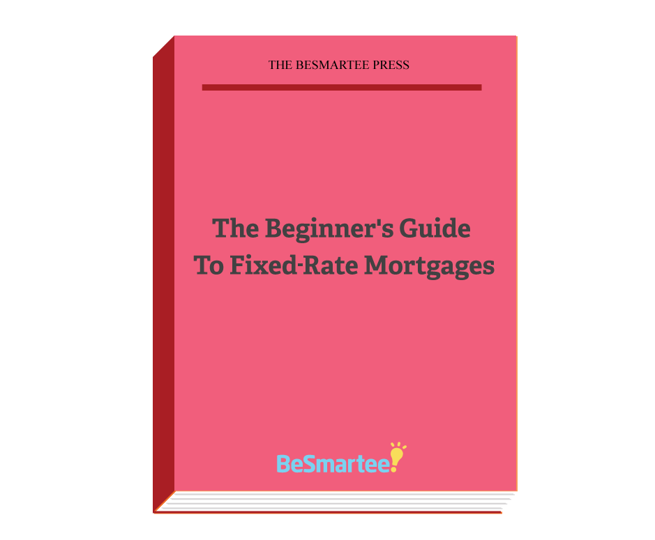 The Beginner's Guide To Fixed-Rate Mortgages