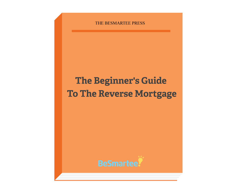 The Beginner's Guide To The Reverse Mortgage